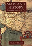 Maps and History: Constructing Images of the Past (0300086938) by Black, Jeremy