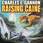 Raising Caine: Caine Riordan, Book 3 (       UNABRIDGED) by Charles E. Gannon Narrated by Kevin Pariseau