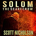 The Scarecrow: A Supernatural Thriller (Solom Book 1) Audiobook by Scott Nicholson Narrated by Teri Schnaubelt