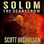 The Scarecrow: A Supernatural Thriller (Solom Book 1) | Scott Nicholson
