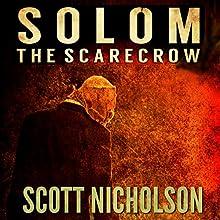 The Scarecrow: A Supernatural Thriller (Solom Book 1) (       UNABRIDGED) by Scott Nicholson Narrated by Teri Schnaubelt