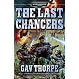 The Last Chancers (Warhammer 40,000: Last Chancers)by Gavin Thorpe