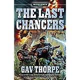 The Last Chancers (Warhammer 40,000: Last Chancers)by Gavin Thorpe