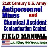 echange, troc Department of Defense - 21st Century U.S. Army Antipersonnel Mine (FM 23-23) and Chemical Accident Contamination Control (FM 3-21) Manuals