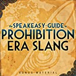 Boardwalk Empire Free Bonus Material: The Speakeasy Guide to Prohibition Era Slang – Extended Edition | Kevin C. Fitzpatrick
