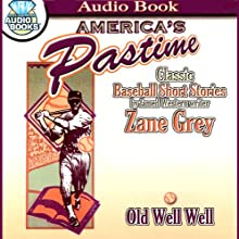 Old Well Well (       UNABRIDGED) by Zane Grey Narrated by James Mio