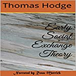 Early Social Exchange Theory | Thomas Hodge