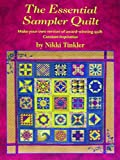 The Essential Sampler Quilt: Make Your Own Version of Award-winning Quilt Constant Inspiration (0953259099) by Tinkler, Nikki