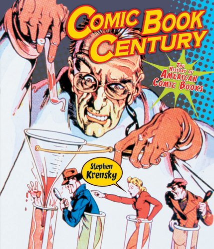 Comic Book Century: The History of American Comic Books (People's History)