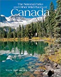 The National Parks of Canada: And Other Wild Places (National Parks and Other Wild Places...)