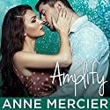 Amplify: Rockstar Series #3 Audiobook by Anne Mercier Narrated by Joe Arden, Maxine Mitchell