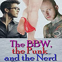 The BBW, the Punk and the Nerd (       UNABRIDGED) by Celia Demure Narrated by Audrey Lusk