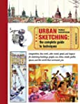 Urban Sketching:The Complete Guide to...
