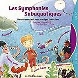 Les symphonies subaquatiques : un conte musical au coeur des océans