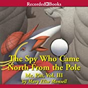 The Spy Who Came North from the Pole | Mary Elise Monsell