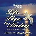 Life, Hope and Healing: Prescriptions from the Heart Speech by Bernie S. Siegel Narrated by Bernie S. Siegel