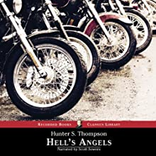 Hell's Angels: A Strange and Terrible Saga Audiobook by Hunter S. Thompson Narrated by Scott Sowers