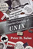 A Quarter Century of Unix (Addison-Wesley Unix and Open Systems)