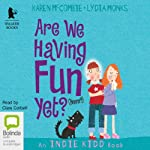 Are We Having Fun Yet? (Hmm?) | Karen McCombie