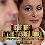 The Natural Advantages of Women: How We Are 'Hard-Wired' for Personal Greatness | Michele Miller