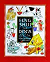 Feng Shui for Dogs: By Dogs, for Dogs
