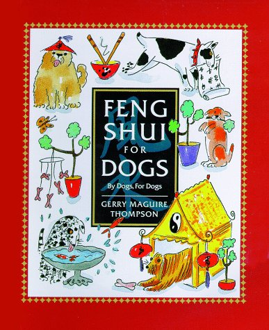 Feng Shui for Dogs: By Dogs, for Dogs, Gerry Maguire Thompson
