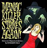 MANIAC KILLER STRIKES AGAIN GN (1560975741) by Sala, Richard
