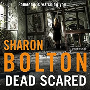 Dead Scared | [Sharon Bolton]