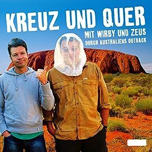 Kreuz und Quer. Mit Wirby und Zeus durch Australiens Outback Hörbuch