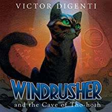 Windrusher and the Cave of Tho-hoth (       UNABRIDGED) by Victor DiGenti Narrated by Kenny James
