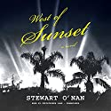 West of Sunset: A Novel (       UNABRIDGED) by Stewart O'Nan Narrated by Christopher Lane