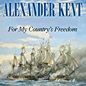 For My Country's Freedom Audiobook by Alexander Kent Narrated by Michael Jayston
