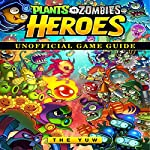 Plants vs Zombies Heroes Game Guide Unofficial |  The Yuw