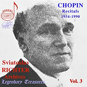 Legendary Treasures - Sviatoslav Richter Archives, Vol. 3 - Chopin Recitals 1954-1990