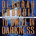 To Dwell in Darkness Audiobook by Deborah Crombie Narrated by Gerard Doyle