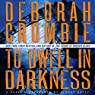 To Dwell in Darkness (       UNABRIDGED) by Deborah Crombie Narrated by Gerard Doyle