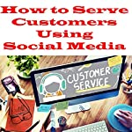 How to Serve Customers Using Social Media | Jeff Toister