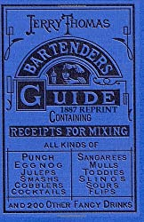 Jerry Thomas Bartenders Guide 1887 Reprint: 2011 Update