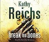 Break No Bones: (Temperance Brennan 9) Kathy Reichs