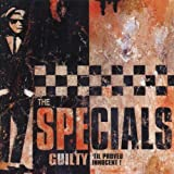 Guilty 'til Proved Innocent ~ The Specials