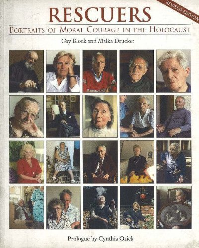 Rescuers: Portraits of Moral Courage in the Holocaust, Block, Gay; Drucker, Malka