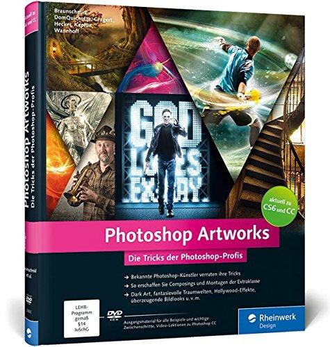 photoshop-artworks-die-tricks-der-photoshop-profis-aktuell-zu-photoshop-cc-und-cs6-galileo-design