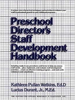 staff handbook for preschool teachers preschool director s staff development handbook 673
