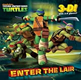 img - for Enter the Lair (Teenage Mutant Ninja Turtles) (3-D Pictureback) book / textbook / text book