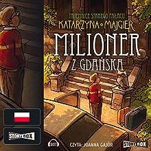 Milioner z Gdanska (Tajemnice starego palacu 2) Audiobook by Katarzyna Majgier Narrated by Joanna Gajór