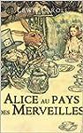 Alice au Pays des Merveilles (Annot�)...