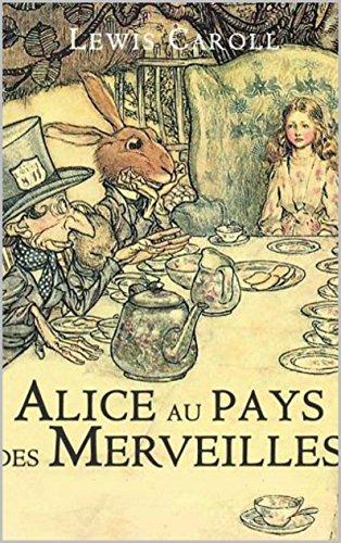 Lewis Carroll - Alice au Pays des Merveilles (Annoté) de Lewis Carroll (French Edition)