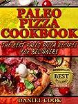 PALEO RECIPES: Paleo Pizza Cookbook:...