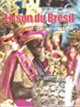 Le son du Br�sil : Samba, bossa nova...