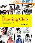 The Drawing Club: Master the Art of D...